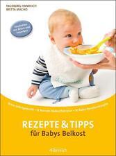 Rezepte & Tipps für Babys Beikost von Ingeborg Hanreich und Britta Macho...