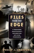 Files from the Edge: A Paranormal Investigator's Explorations into High Strangen