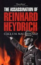 The Assassination of Reinhard Heydrich: The True Story Behind Operation Anthrop.