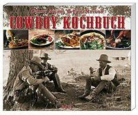 Cowboy Kochbuch Western kochen Rezepte Lagerfeuer offenes Feuer Dutch Oven Buch