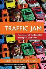 Traffic Jam: Ten Years of Sustainable Transport in the UK, , New Book
