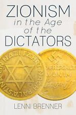 Zionism in the Age of the Dictators by Lenni Brenner (2014, Paperback)