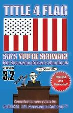 TITLE 4 FLAG SAYS YOU'RE SCHWAG! the Sovereign Citizen's Handbook : Version...