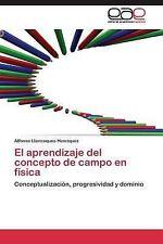 El Aprendizaje Del Concepto de Campo en Fisica by Llancaqueo Henriquez...