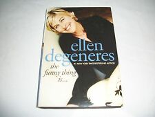 The Funny Thing Is... by Ellen Degeneres (2003, Hardcover)