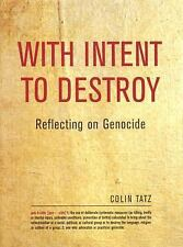 With Intent to Destroy: Reflections on Genocide, Colin Martin Tatz, Colin Tatz,
