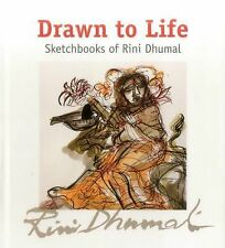 Drawn to Life: Sketchbooks of Rini Dhumal, , Puri, Ina, Excellent, 2015-06-30,