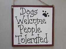 """DOGS welcome people tolerated Funny wood dog sign 6"""" x 6"""" red country cuties"""