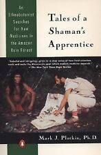 Tales of a Shaman's Apprentice : An Ethnobotanist Searches for New Medicines...