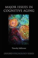 Major Issues in Cognitive Aging Oxford Psychology Series