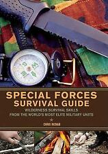 Special Forces Survival Guide : Wilderness Survival Skills from the World's...