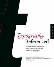 Typography, Referenced : A Comprehensive Visual Guide to the Language,...
