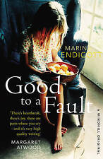Good to a Fault by Marina Endicott (Paperback, 2009)