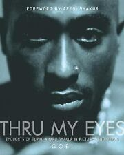 Thru My Eyes: Thoughts on Tupac Amaru Shakur in Pictures and Words