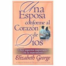 Esposa conforme al corazon de Dios, Una (Spanish Edition) by Elizabeth George
