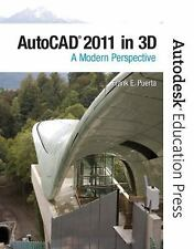 AutoCAD 2011 In 3D : A Modern Perspective by Autodesk Staff and Frank Puerta...