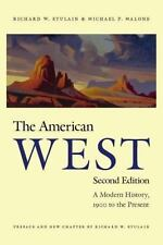 The American West, Second Edition : A Modern History, 1900 to the Present by...