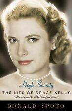 NEW - High Society: The Life of Grace Kelly by Spoto, Donald