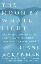 The Moon by Whale Light: And Other Adventures Among Bats, Penguins, Crocodilians