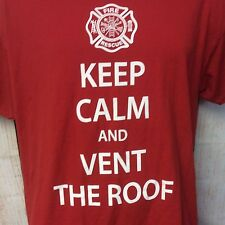 Fire Rescue T Shirt Large Keep Calm and Vent The Roof NEW Ships Free
