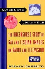 Alternate Channels: The Uncensored Story of Gay and Lesbian Images on Radio and