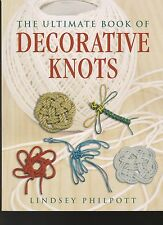 CRAFT BOOK THE ULTIMATE BOOK OF DECORTIVE KNOTS  BY LINDSEY PHILPOTT