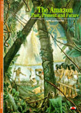The Amazon: Past, Present and Future (New Horizons), Alain Gheerbrant