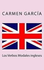 Los Verbos Modales Ingleses by Carmen García (2015, Paperback)
