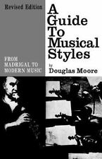 A Guide to Musical Styles: From Madrigal to Modern Music (Revised Edition) Moor