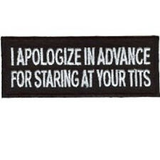 I APOLOGIZE IN ADVANCE FOR STARING AT YOUR T**S PATCH