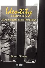 Identity in Modern Society : A Social Psychological Perspective by Bernd...