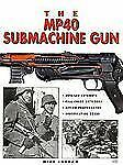 The MP-40 SUBMACHINE GUN by Brian Johnson and Mike Ingram (Hardcover )