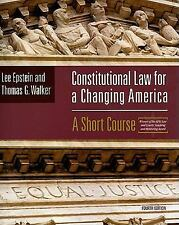 Constitutional Law For A Changing America: A Short Course, 4th Edition Text, Tho