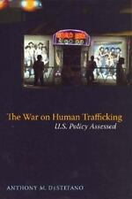The War on Human Trafficking: U.S. Policy Assessed-ExLibrary