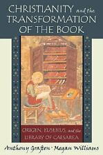Christianity and the Transformation of the Book: Origen, Eusebius, and the Libra