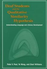 Deaf Students and the Qualitative Similarity Hypothesis : Understanding...