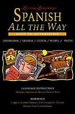 Living Language  Spanish All the Way Manual: Learn at Home or On the Go (The Liv