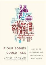 If Our Bodies Could Talk: A Guide to Operating and Maintaining a Human Body, Ham
