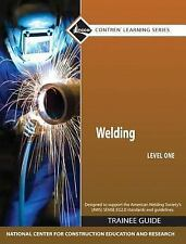 NEW Welding, Level 1: Trainee Guide by National Center for Construction Educati