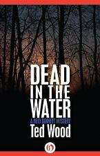 The Reid Bennett Mysteries: Dead in the Water 1 by Ted Wood (2014, Paperback)