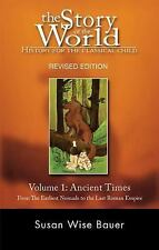 The Story of the World, History for the Classical Child: Ancient Times : from...