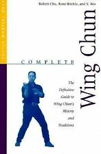 Complete Wing Chun: The Definitive Guide to Wing Chun's History and Traditions (