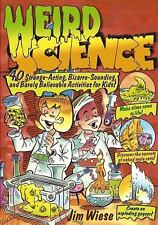 Weird Science: 40 Strange-Acting, Bizarre-Looking, and Barely Believable Activit