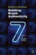 Building Brand Authenticity: 7 Habits of Iconic Brands, Beverland, M., Good Cond