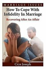Marriage Issues: How to Cope with Infidelity in Marriage : Recovering after...