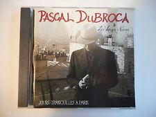 PASCAL DUBROCA & LES VIERGES NOIRES : JOURS TRANQUILLES A PARIS [ CD ALBUM ]
