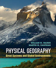 Physical Geography: Great Systems and Global Environments by William M....