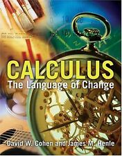 Calculus: The Language Of Change by Henle, James M., Cohen, David W.. 0763729477