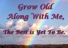 MAGNET Inspirational Grow Old Along with Me The Best Is Yet To Be
