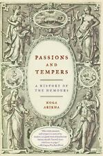 Passions and Tempers : A History of the Humours by Noga Arikha (2008, Paperback)